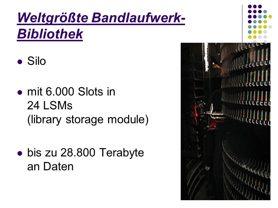 Weltgrößte Bandlaufwerk-Bibliothek