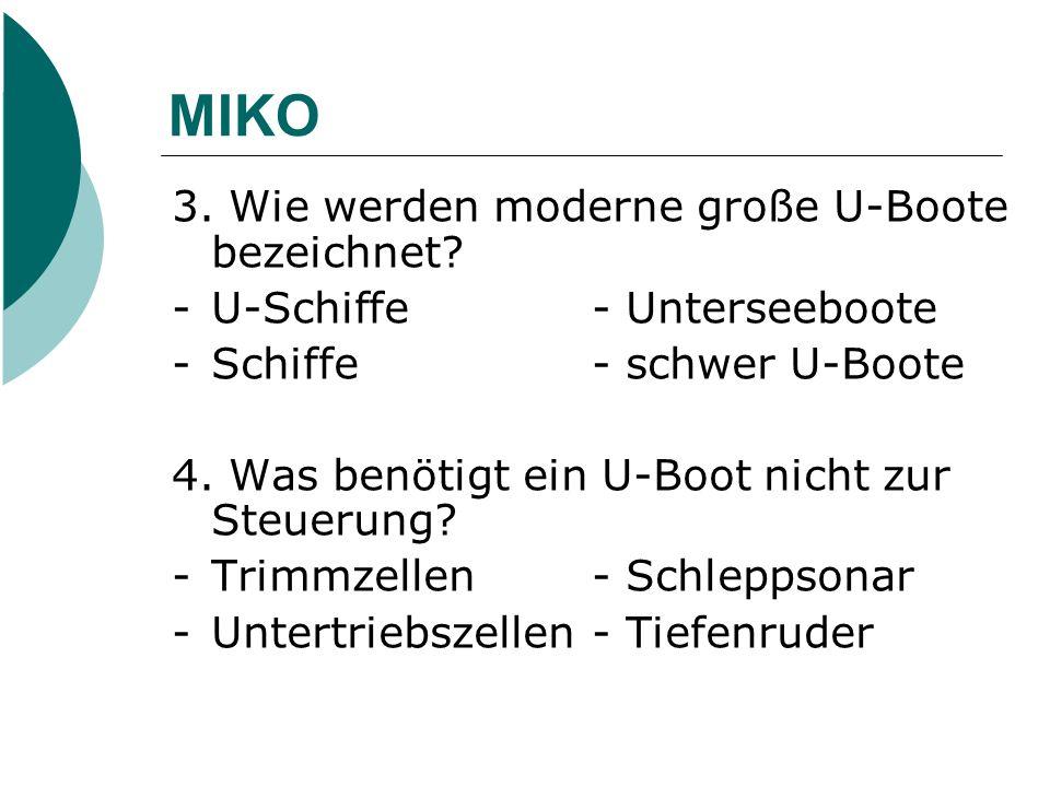 MIKO 3. Wie werden moderne große U-Boote bezeichnet