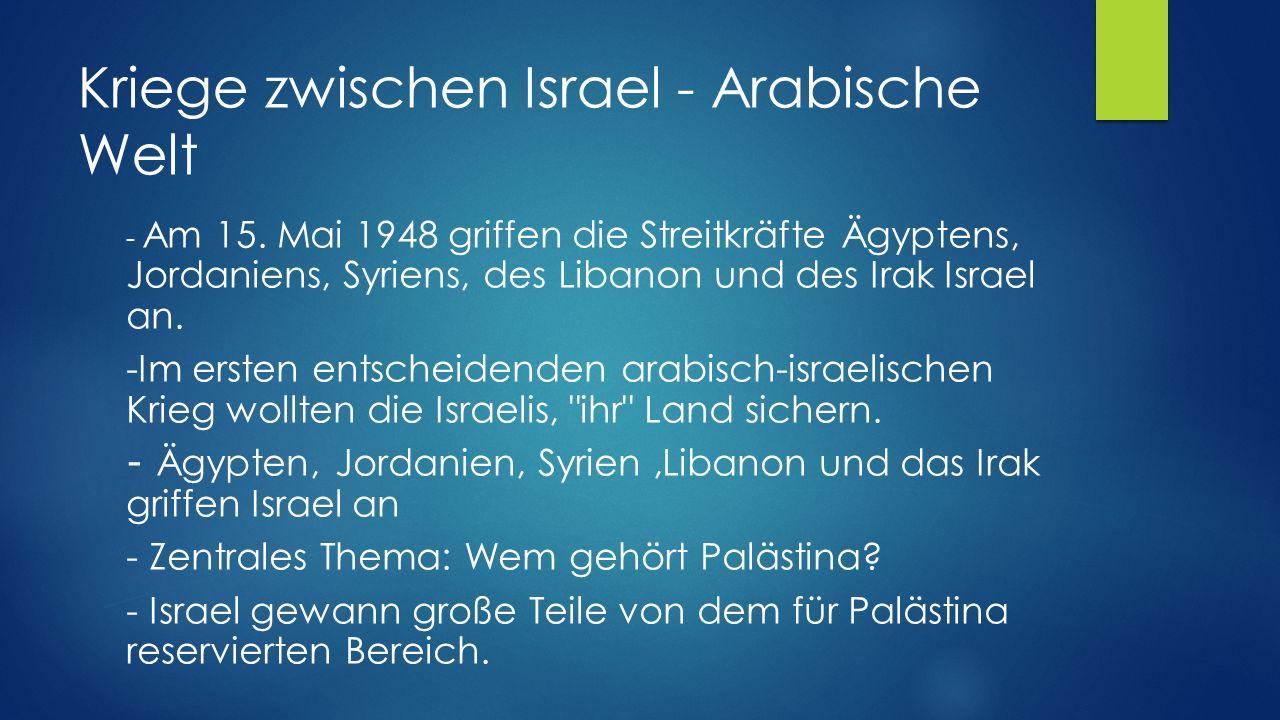 Kriege zwischen Israel - Arabische Welt