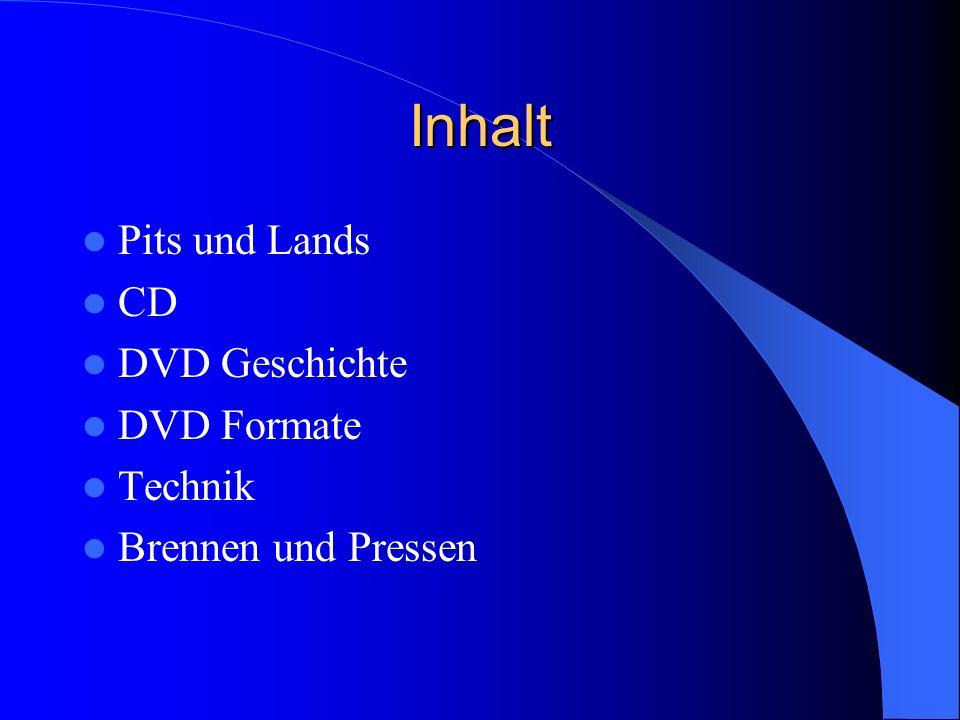Inhalt Pits und Lands CD DVD Geschichte DVD Formate Technik
