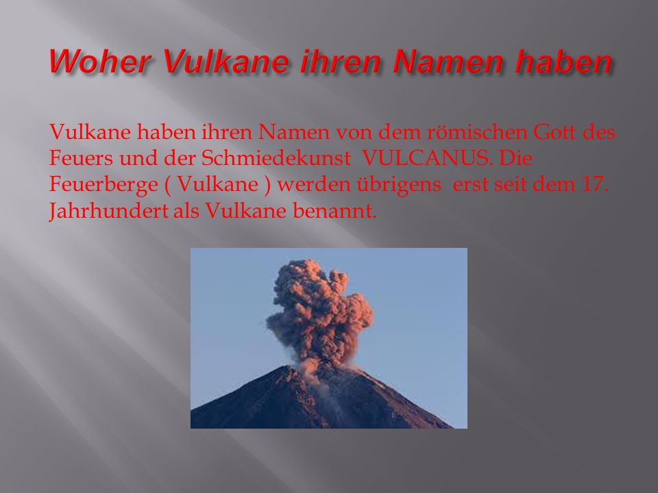 Woher Vulkane ihren Namen haben