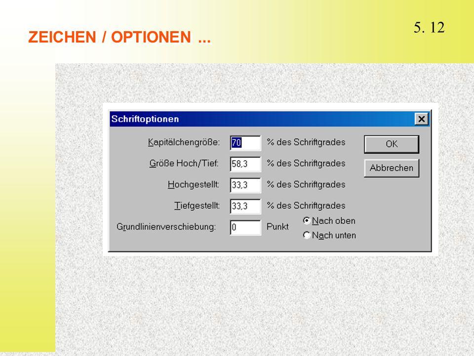 ZEICHEN / OPTIONEN ...