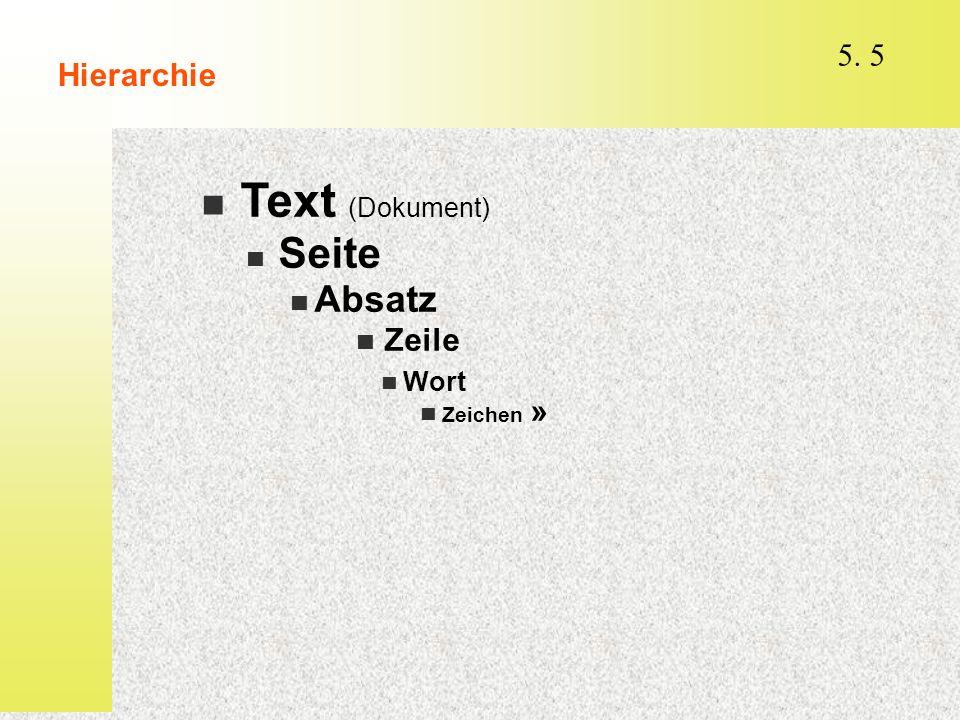  Zeile Hierarchie  Text (Dokument)  Seite  Absatz  Zeichen »