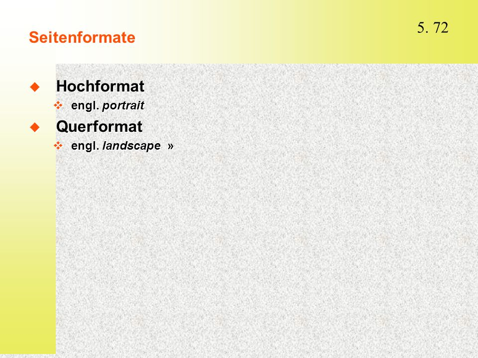 Seitenformate Hochformat engl. portrait Querformat engl. landscape »