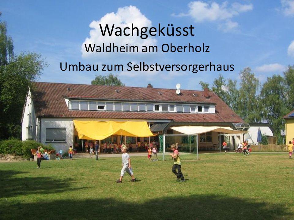 Waldheim am Oberholz Umbau zum Selbstversorgerhaus