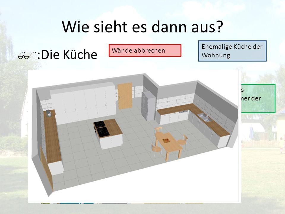 Wie sieht es dann aus :Die Küche Ehemalige Küche der Wohnung