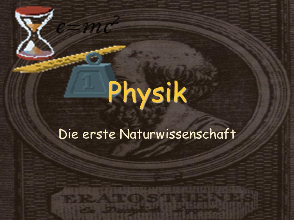 Die erste Naturwissenschaft