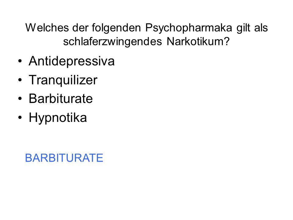 Antidepressiva Tranquilizer Barbiturate Hypnotika