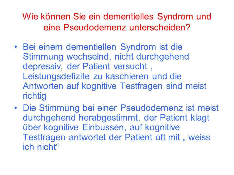 Wie können Sie ein dementielles Syndrom und eine Pseudodemenz unterscheiden