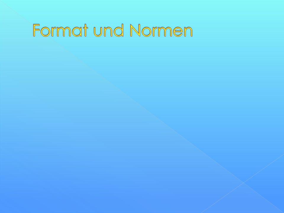 Format und Normen