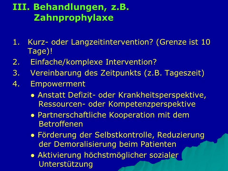 III. Behandlungen, z.B. Zahnprophylaxe