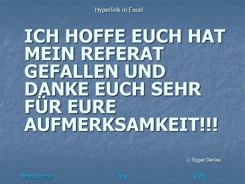 ICH HOFFE EUCH HAT MEIN REFERAT GEFALLEN UND DANKE EUCH SEHR FÜR EURE AUFMERKSAMKEIT!!!
