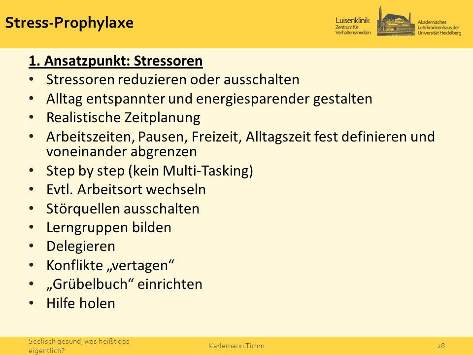 Stress-Prophylaxe 1. Ansatzpunkt: Stressoren