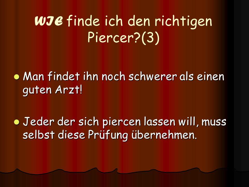WIE finde ich den richtigen Piercer (3)