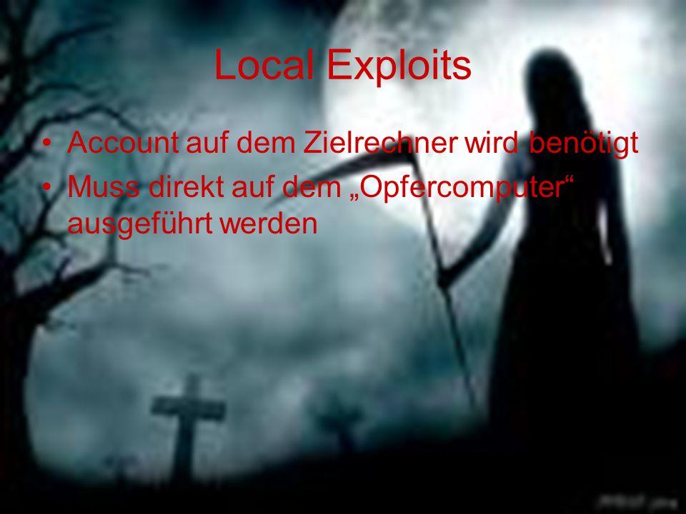 Local Exploits Account auf dem Zielrechner wird benötigt