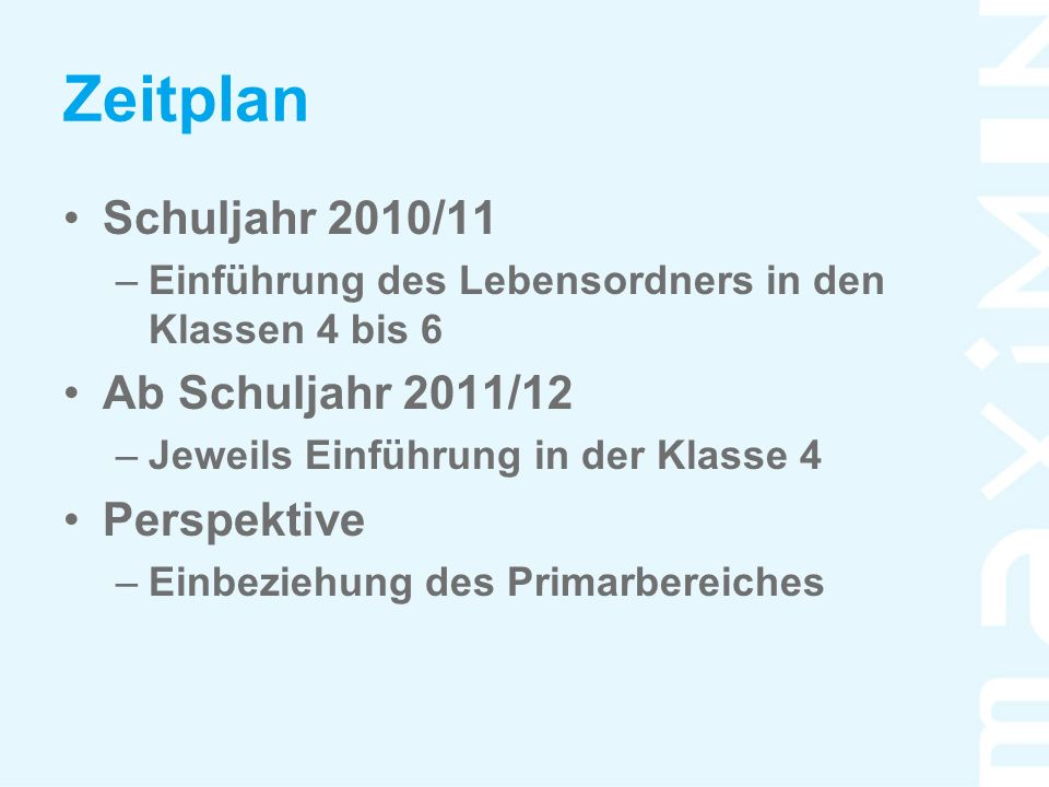 Zeitplan Schuljahr 2010/11 Ab Schuljahr 2011/12 Perspektive