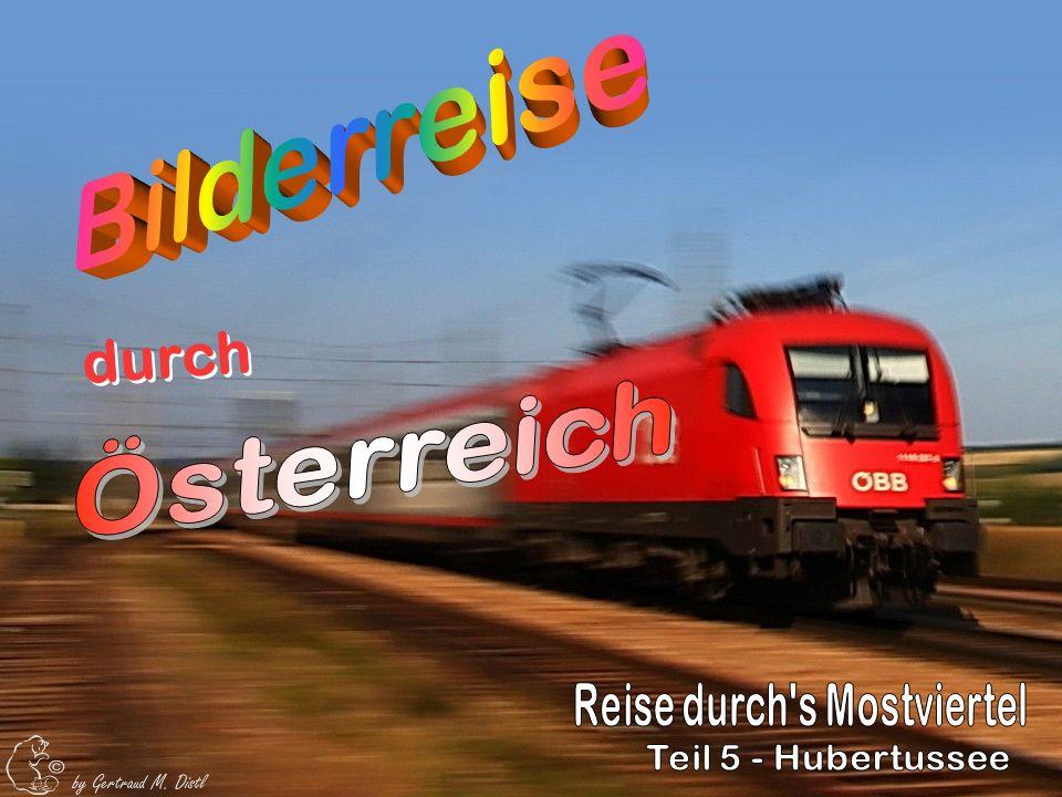 durch Bilderreise Österreich Reise durch s Mostviertel
