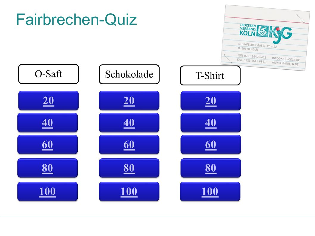 Fairbrechen-Quiz O-Saft Schokolade T-Shirt 20 20 20 40 40 40 60 60 60 80 80 80 100 100 100