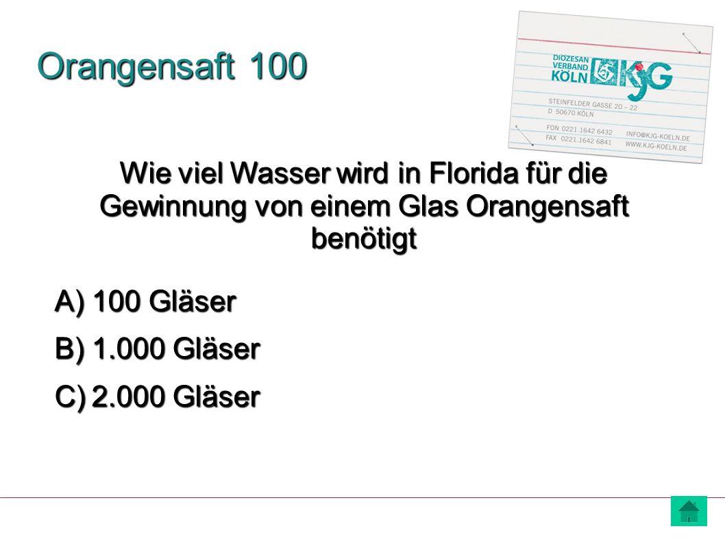 Orangensaft 100 Wie viel Wasser wird in Florida für die Gewinnung von einem Glas Orangensaft benötigt.