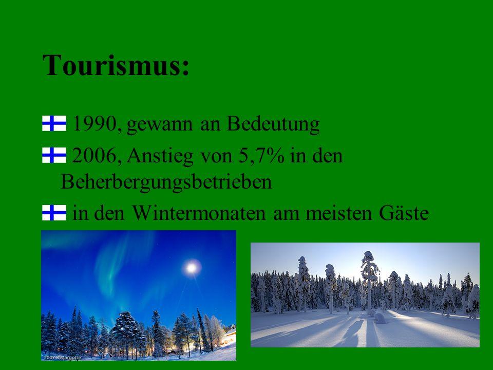 Tourismus: 1990, gewann an Bedeutung