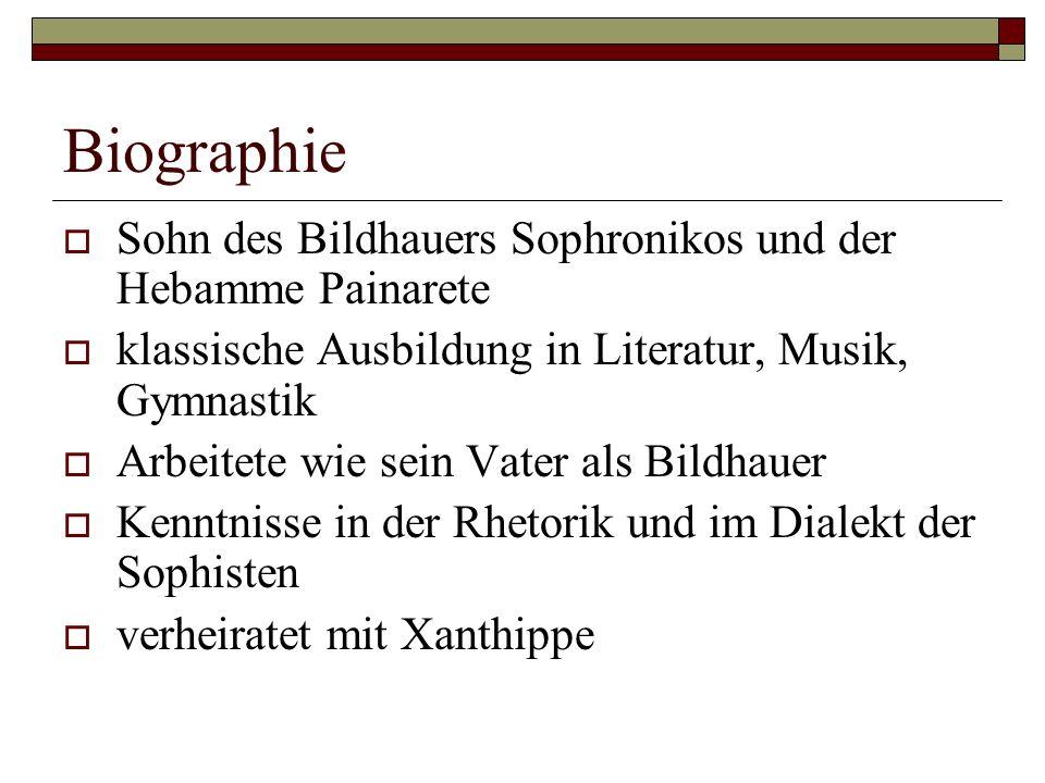 Biographie Sohn des Bildhauers Sophronikos und der Hebamme Painarete