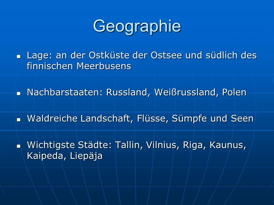 Geographie Lage: an der Ostküste der Ostsee und südlich des finnischen Meerbusens. Nachbarstaaten: Russland, Weißrussland, Polen.