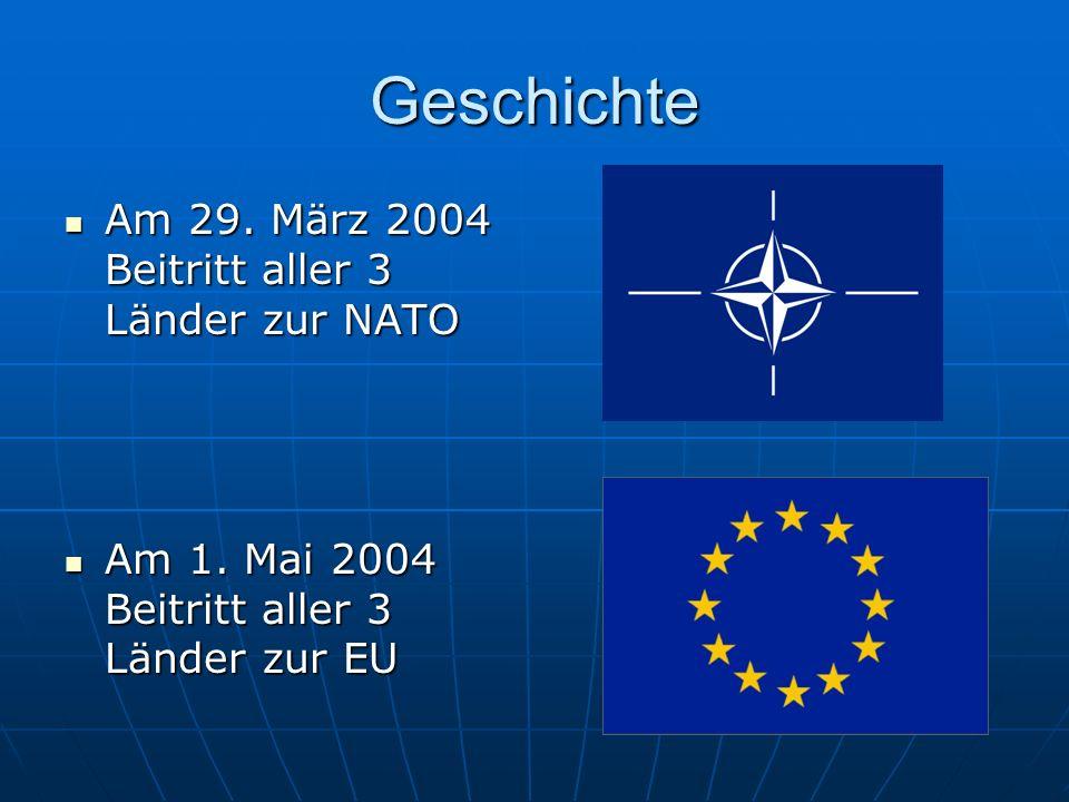 Geschichte Am 29. März 2004 Beitritt aller 3 Länder zur NATO