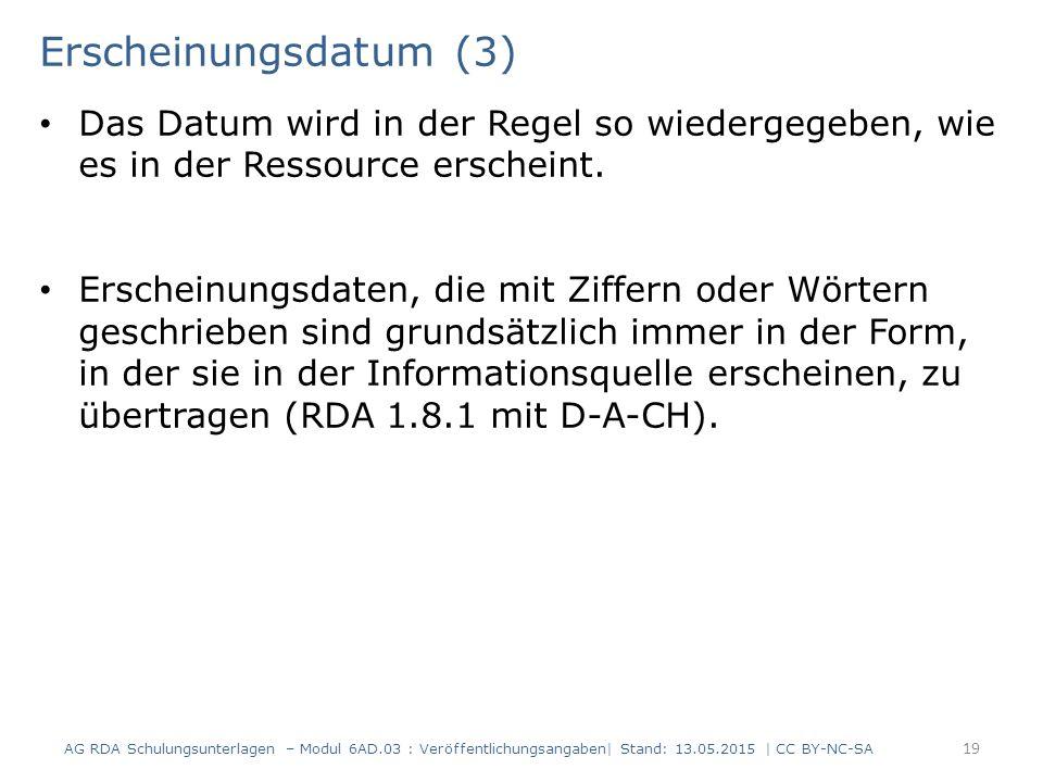 Erscheinungsdatum (3) Das Datum wird in der Regel so wiedergegeben, wie es in der Ressource erscheint.