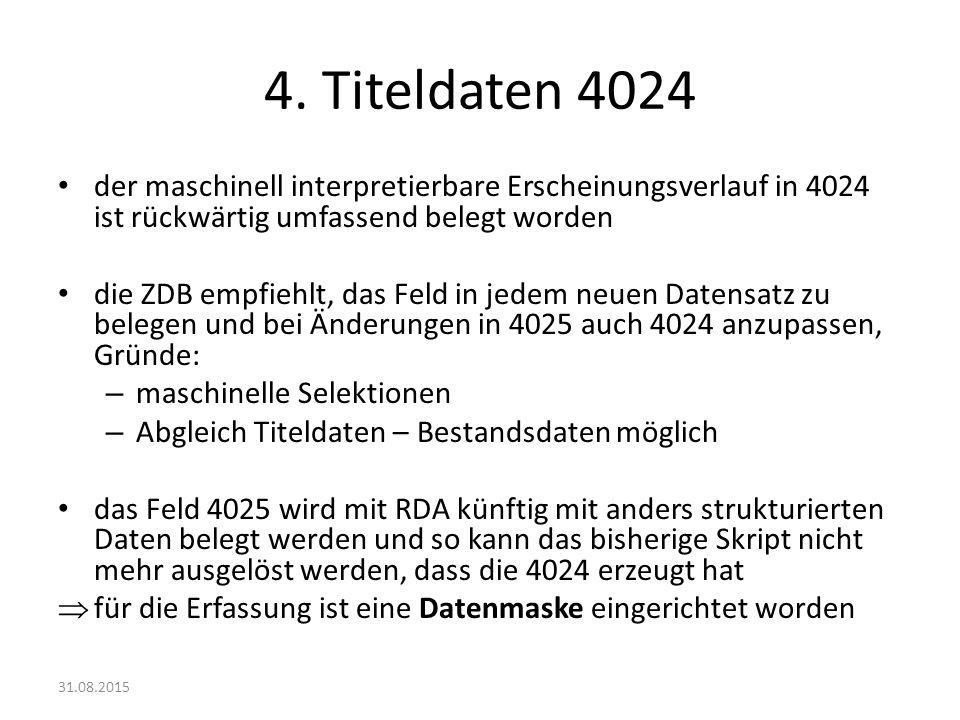 4. Titeldaten 4024 der maschinell interpretierbare Erscheinungsverlauf in 4024 ist rückwärtig umfassend belegt worden.