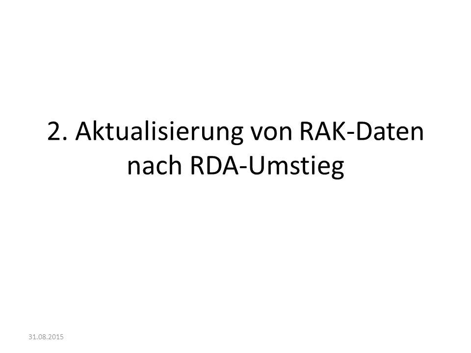 2. Aktualisierung von RAK-Daten nach RDA-Umstieg