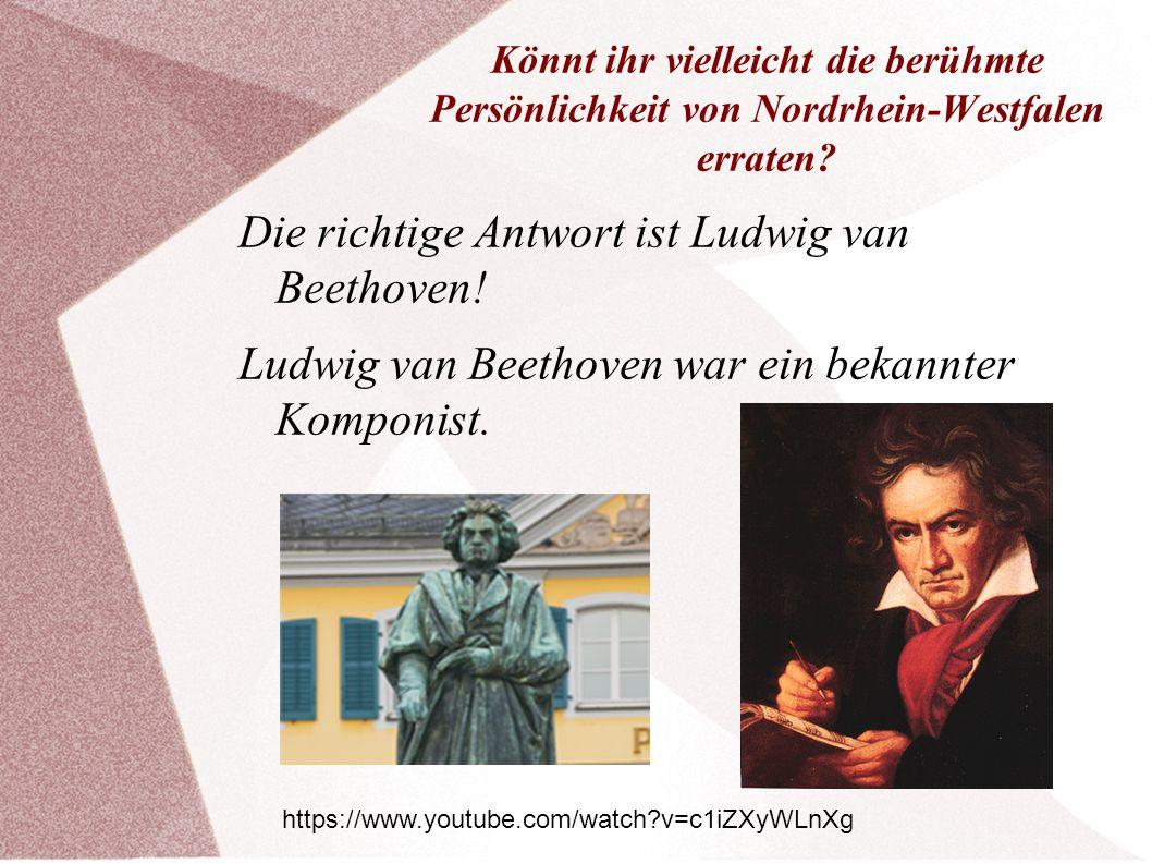 Die richtige Antwort ist Ludwig van Beethoven!