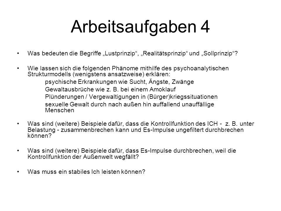 """Arbeitsaufgaben 4 Was bedeuten die Begriffe """"Lustprinzip , """"Realitätsprinzip und """"Sollprinzip"""