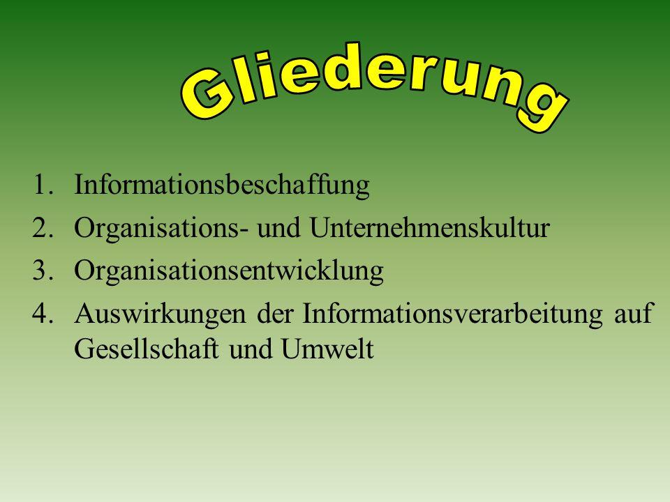 Gliederung 1. Informationsbeschaffung