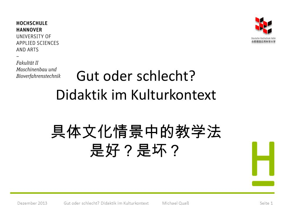 Gut oder schlecht Didaktik im Kulturkontext 具体文化情景中的教学法 是好?是坏?