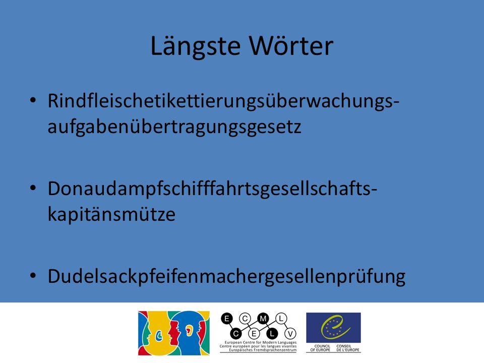 Längste Wörter Rindfleischetikettierungsüberwachungs-aufgabenübertragungsgesetz. Donaudampfschifffahrtsgesellschafts-kapitänsmütze.