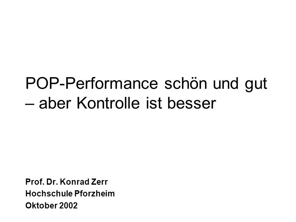 POP-Performance schön und gut – aber Kontrolle ist besser