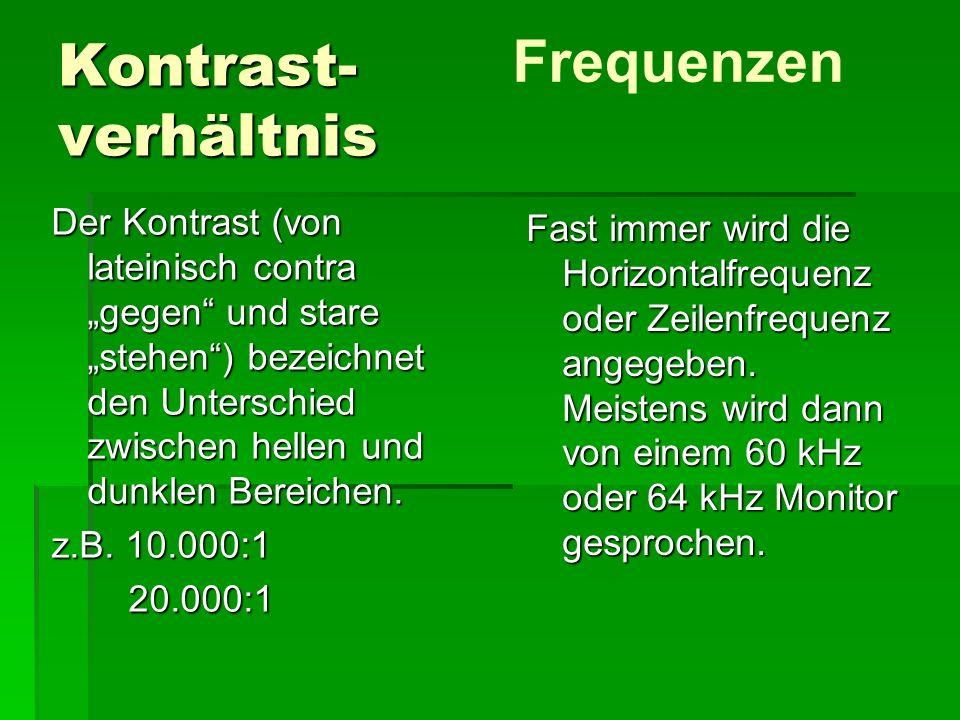 Frequenzen Kontrast- verhältnis