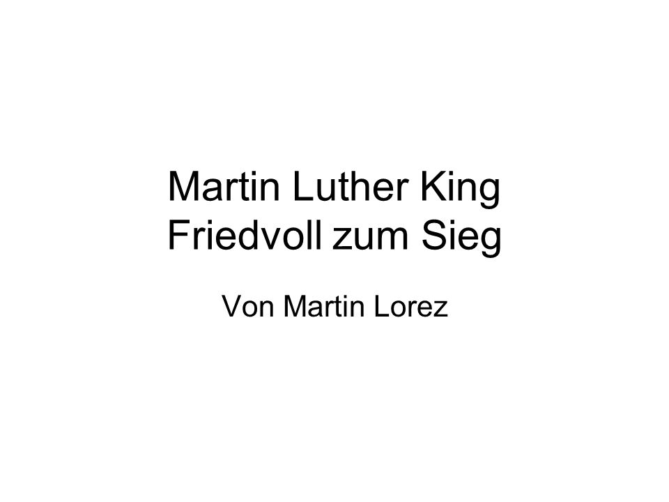 Martin Luther King Friedvoll zum Sieg