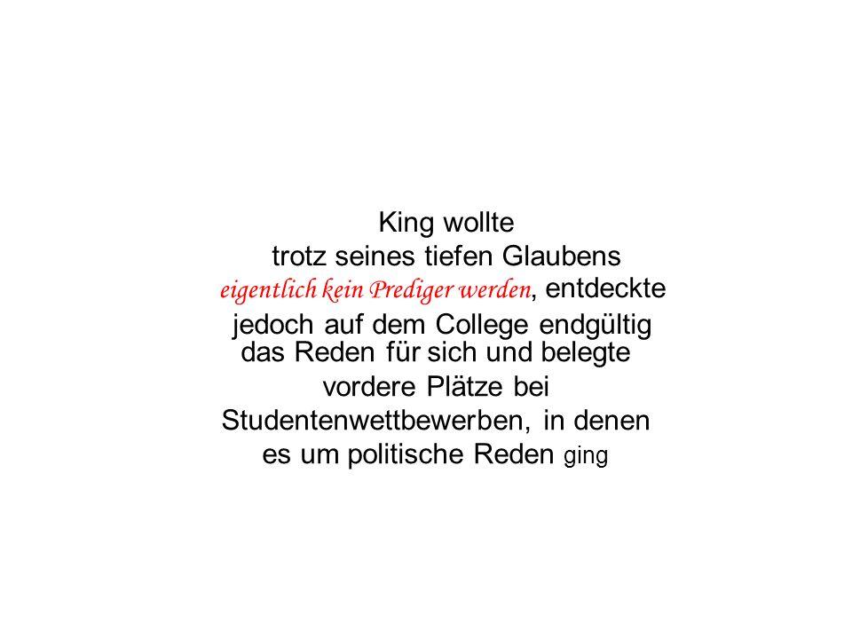King wollte trotz seines tiefen Glaubens eigentlich kein Prediger werden, entdeckte jedoch auf dem College endgültig.