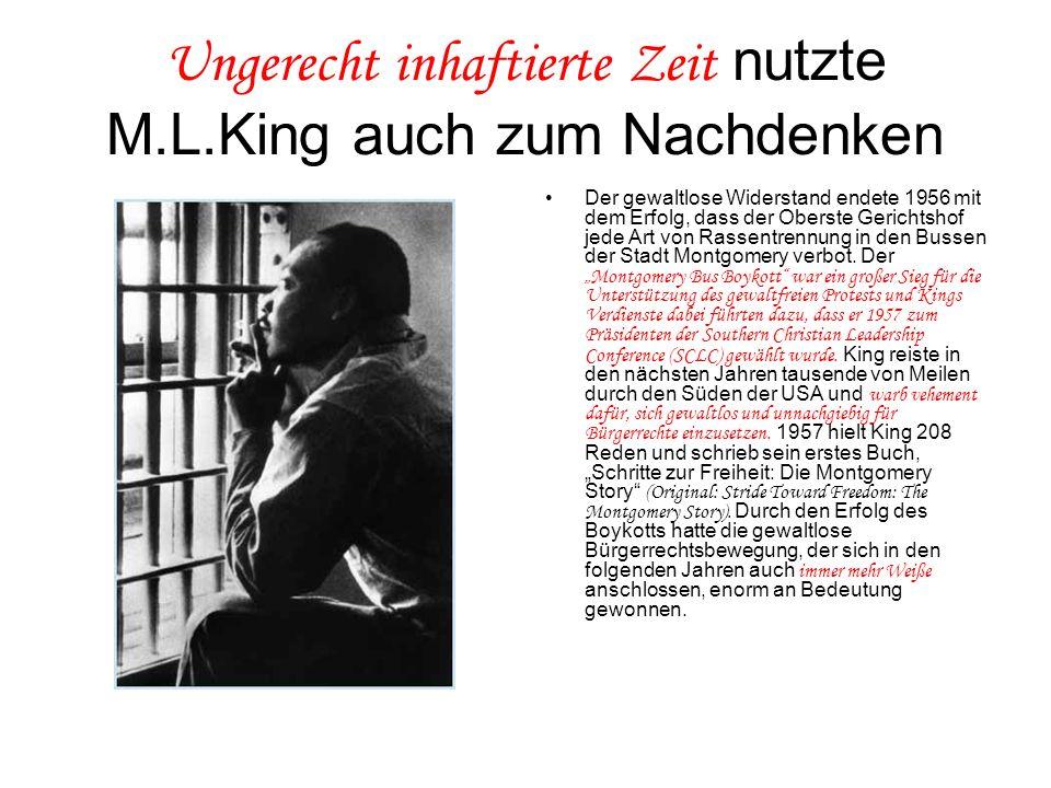 Ungerecht inhaftierte Zeit nutzte M.L.King auch zum Nachdenken