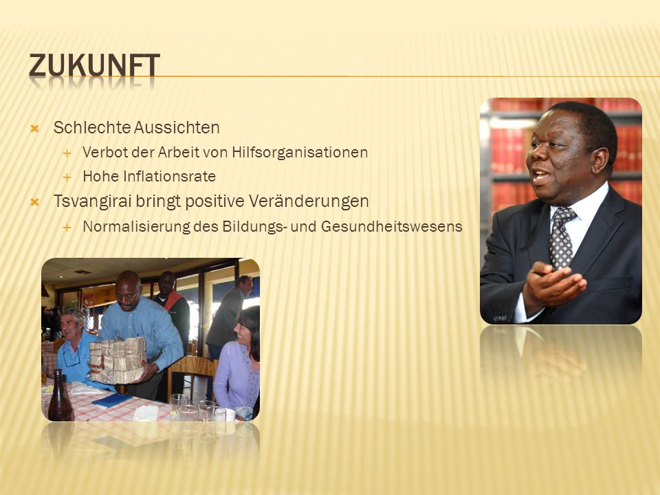 Zukunft Schlechte Aussichten Tsvangirai bringt positive Veränderungen