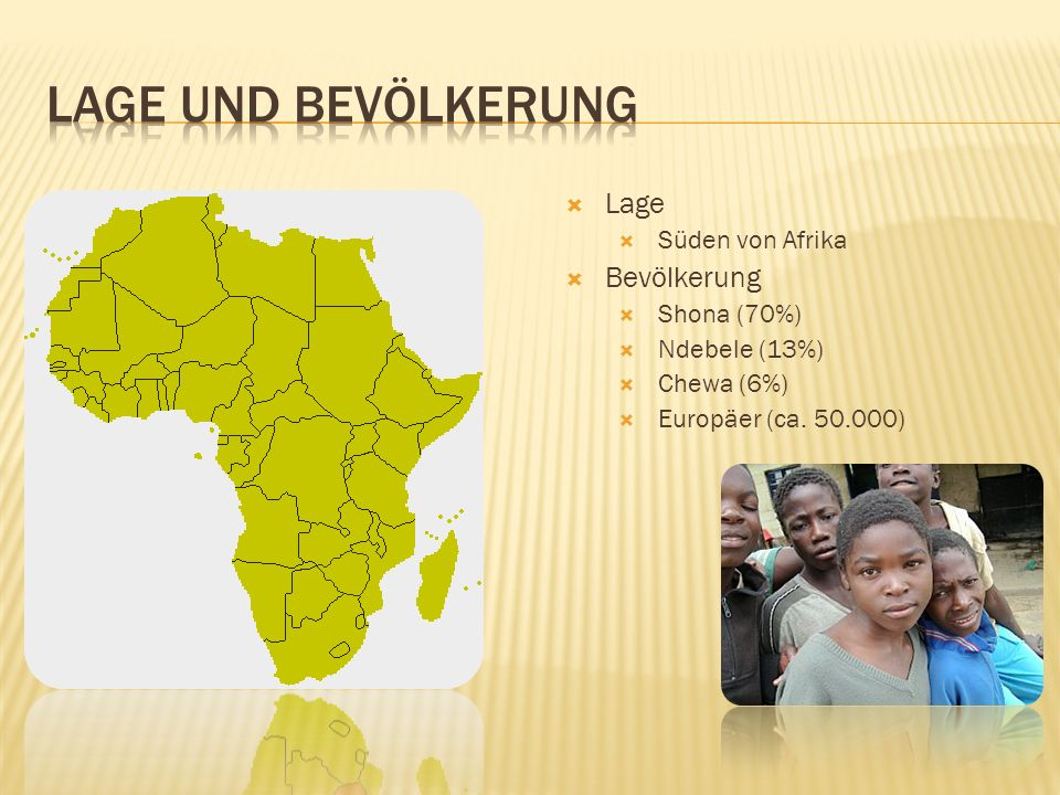 Lage und Bevölkerung Lage Bevölkerung Süden von Afrika Shona (70%)