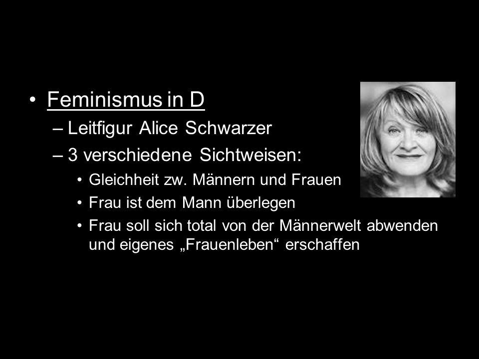 Feminismus in D Leitfigur Alice Schwarzer 3 verschiedene Sichtweisen: