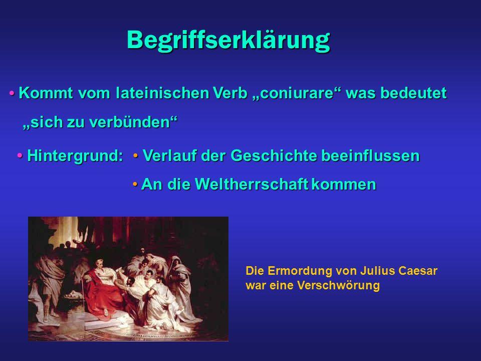 """Begriffserklärung • Kommt vom lateinischen Verb """"coniurare was bedeutet. """"sich zu verbünden • Hintergrund: • Verlauf der Geschichte beeinflussen."""