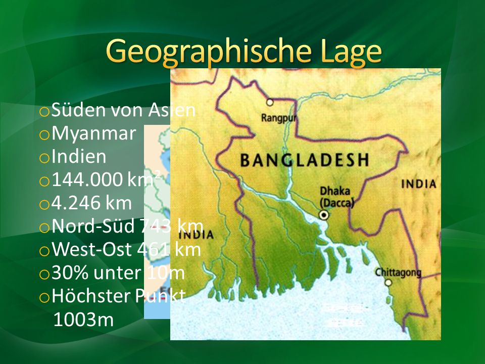 Geographische Lage Süden von Asien Myanmar Indien 144.000 km² 4.246 km
