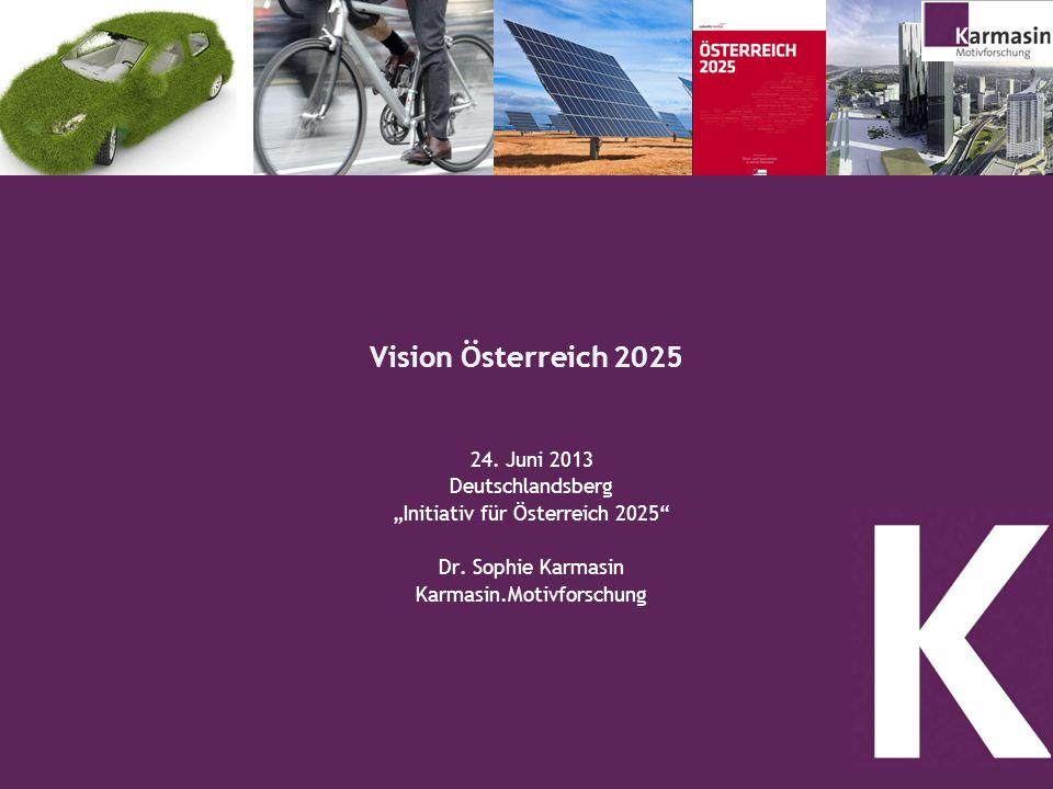 Vision Österreich 2025 24. Juni 2013 Deutschlandsberg
