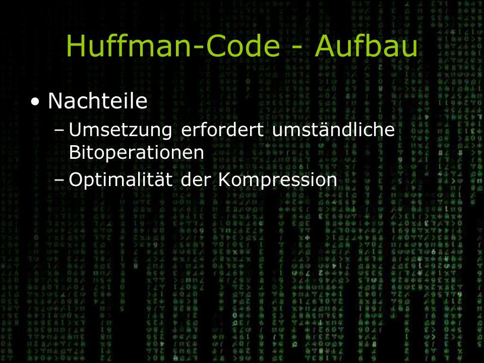 Huffman-Code - Aufbau Nachteile