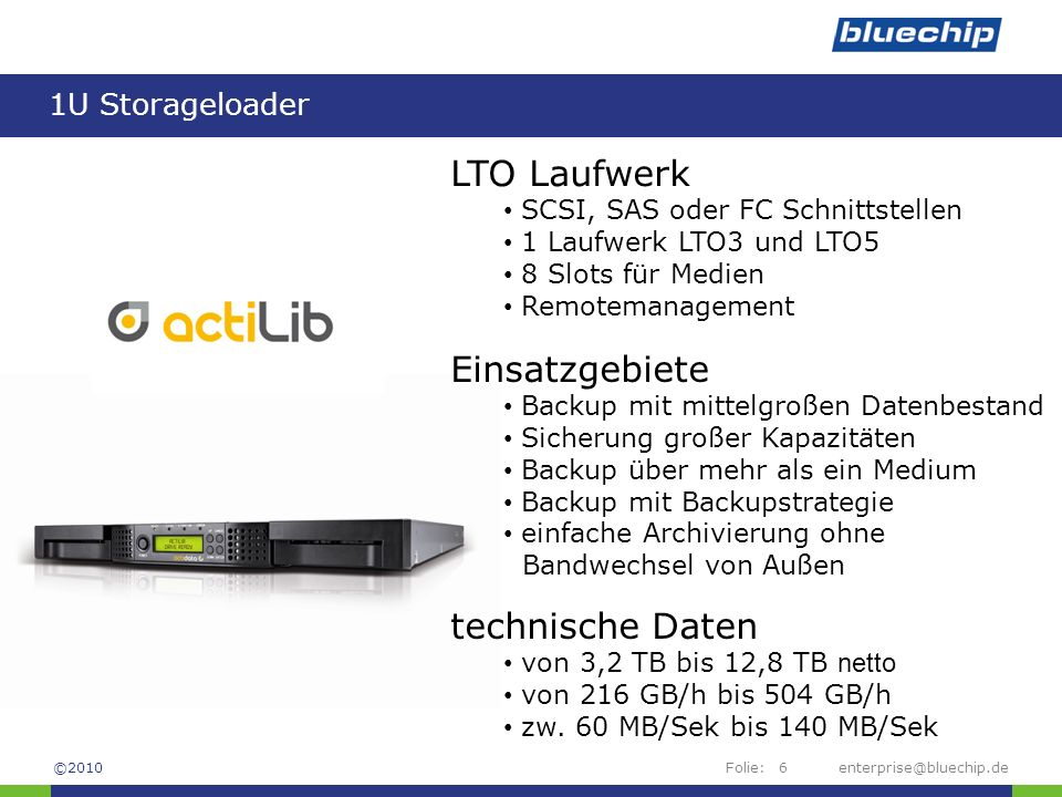 LTO Laufwerk Einsatzgebiete technische Daten 1U Storageloader