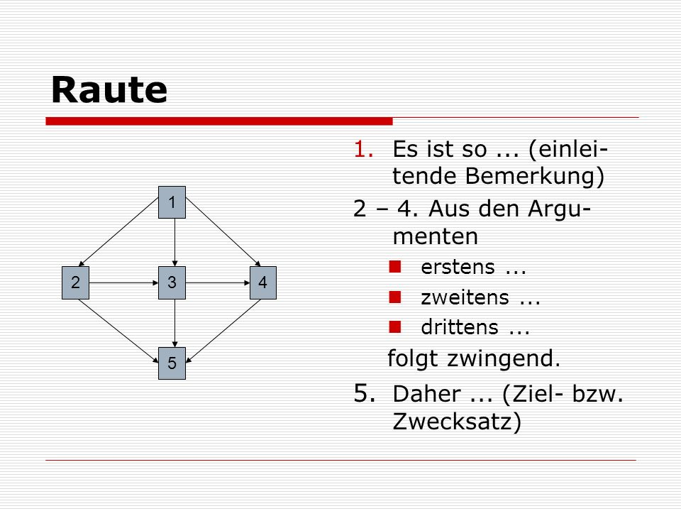Raute 5. Daher ... (Ziel- bzw. Zwecksatz)