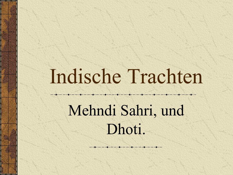 Indische Trachten Mehndi Sahri, und Dhoti.